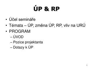 ÚP  &  RP