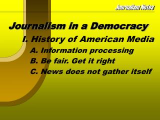 Journalism in a Democracy