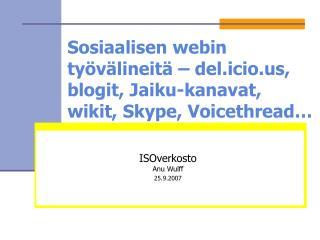 Sosiaalisen webin työvälineitä – del.icio, blogit, Jaiku-kanavat, wikit, Skype, Voicethread…
