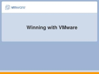 Winning with VMware