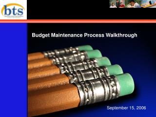 Budget Maintenance Process Walkthrough