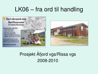 LK06 – fra ord til handling