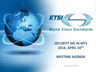 Security SIG in MTS 2014,  April  1 4 th  Meeting Agenda