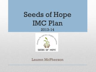 Seeds of Hope  IMC Plan  2013-14