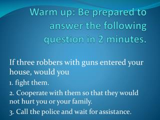 Warm up: Be prepared to answer the following question in 2 minutes.