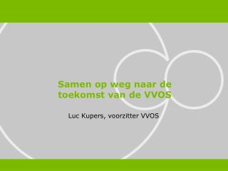 Luc Kupers, voorzitter VVOS