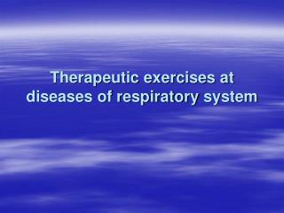 Therapeutic exercises at diseases of respiratory system