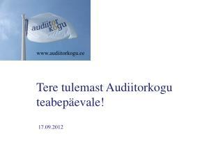Tere tulemast Audiitorkogu teabepäevale!