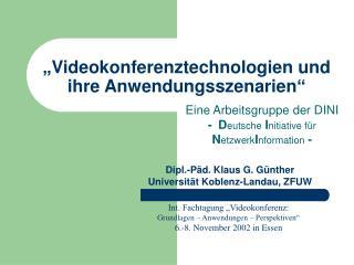 """""""Videokonferenztechnologien und ihre Anwendungsszenarien"""""""