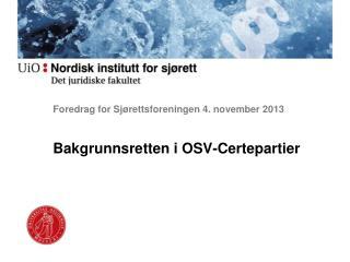 Foredrag for Sjørettsforeningen 4. november 2013