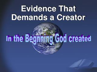 Evidence That Demands a Creator