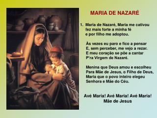 MARIA DE NAZARÉ 1. Maria de Nazaré, Maria me cativou      fez mais forte a minha fé