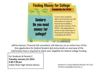 For Students & Parents!! Tuesday, January 14, 2014 5:30-7:30 pm Indian River High School Library