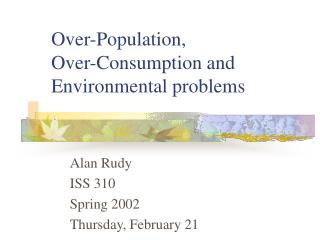 Over-Population,  Over-Consumption and Environmental problems