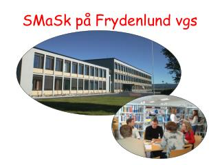 SMaSk på Frydenlund vgs