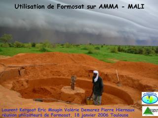 Utilisation de Formosat sur AMMA - MALI