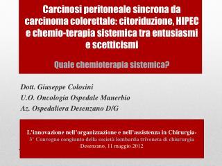 Dott. Giuseppe Colosini U.O. Oncologia Ospedale Manerbio Az. Ospedaliera Desenzano D/G