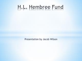 H.L.  Hembree  Fund