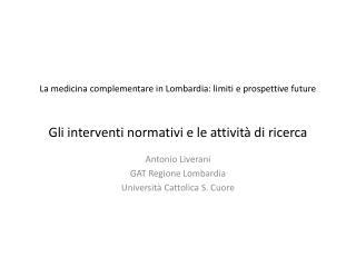 Antonio Liverani GAT  Regione  Lombardia Università Cattolica S. Cuore