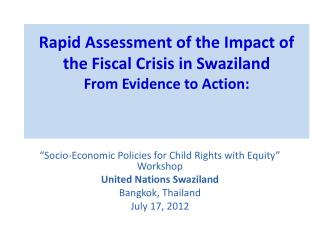 Rapid Assessment of the Impact of the Fiscal Crisis in Swaziland From Evidence to Action: