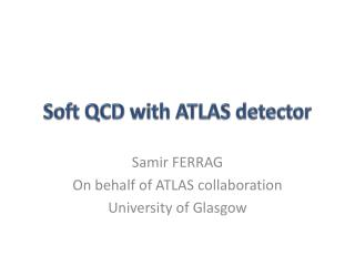 Soft QCD with ATLAS detector