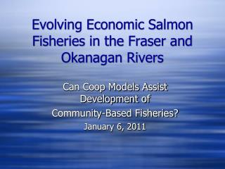 Evolving Economic Salmon Fisheries in the Fraser and Okanagan Rivers