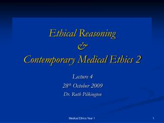 Ethical Reasoning  &  Contemporary Medical Ethics 2