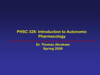 PHSC 328: Introduction to Autonomic Pharmacology