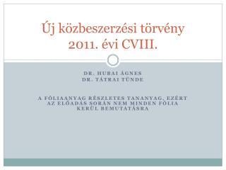 Új közbeszerzési törvény  2011. évi CVIII.