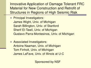 Principal Investigators: James Wight, Univ. of Michigan Sarah Billington, Univ. of Stanford