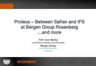 Tom Ivar Barka Lead Planner at Bergen Group Rosenberg Bergen Group tom-ivar.barka@bergengroup.no