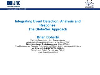 Integrating Event Detection, Analysis and Response:  The  GlobeSec  Approach Brian Doherty