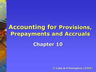 Accounting for Provisions, Prepayments and Accruals