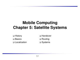 Mobile Com puting Chapter 5: Satellite Systems