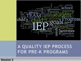 A QUALITY IEP PROCESS  FOR PRE-K PROGRAMS