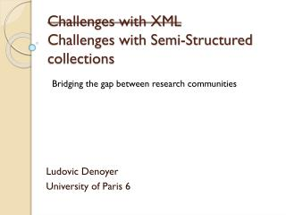 Challenges  with  XML Challenges  with  Semi- Structured  collections