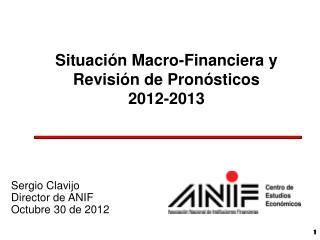 Situación Macro-Financiera y Revisión de Pronósticos 2012-2013