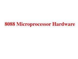 8088 Microprocessor Hardware