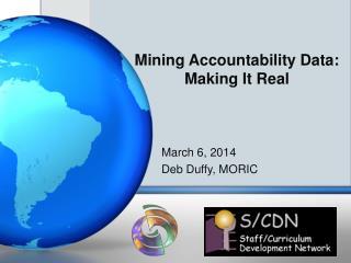 Mining Accountability Data:  Making It Real