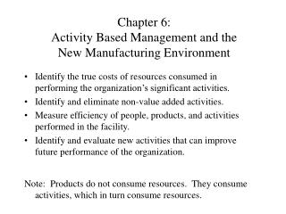 Chapter 6: Activity Based Management and the  New Manufacturing Environment