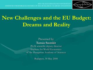 New Challenges and the EU B udget : Dreams and Reality