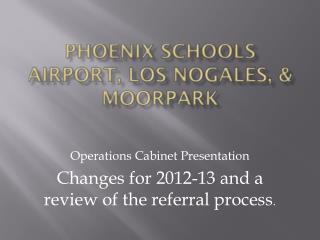 Phoenix Schools Airport, Los Nogales, & Moorpark
