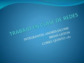 TRABAJO EN CLASE DE REDES