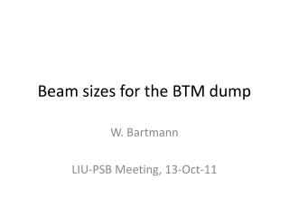 Beam sizes for the BTM dump