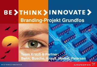 Branding-Projekt Grundfos