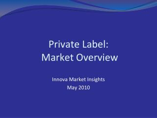 Private Label:   Market Overview
