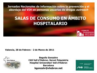 Begoña Gonzalvo CAS Vall d'Hebron. Servei Psiquiatria Hospital Universitari Vall d'Hebron