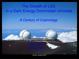 The Growth of LSS   in a Dark Energy Dominated Universe A Century of Cosmology