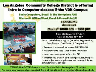 Los Angeles  Community College District is offering Intro to Computer classes @ the VDK Campus