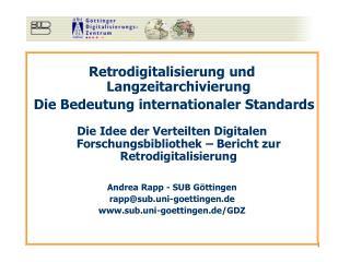 Retrodigitalisierung und Langzeitarchivierung  Die Bedeutung internationaler Standards